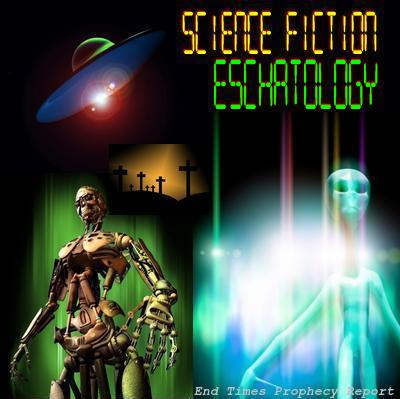 SCIENCE FICTION ESCHATOLOGY: A nasty box of End Times Occultism wrapped in ribbons of Nephilim fantasies
